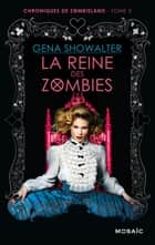 La reine des zombies ebook by Gena Showalter