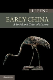 Early China - A Social and Cultural History ebook by Li Feng