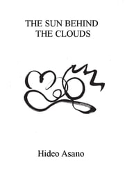 The Sun Behind the Clouds ebook by Hideo Asano