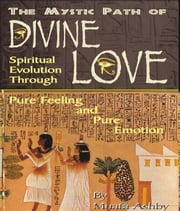 The Mystic Path of Divine Love ebook by Ashby, Muata