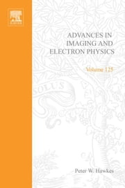 Advances in Imaging and Electron Physics ebook by Kobo.Web.Store.Products.Fields.ContributorFieldViewModel