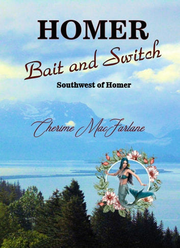 Homer Bait and Switch ebook by Cherime MacFarlane