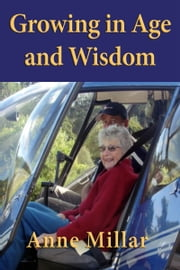 Growing in Age and Wisdom ebook by Anne Millar