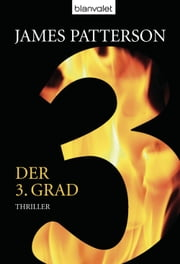 Der 3. Grad - Women's Murder Club - - Thriller ebook by James Patterson, Andreas Jäger