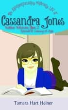 Coming of Age - The Extraordinarily Ordinary Life of Cassandra Jones ebook by Tamara Hart Heiner