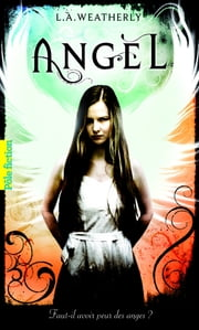 Angel (Tome 1) ebook by L.A. Weatherly