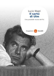 Il Sarto Di Ulm ebook by Lucio Magri