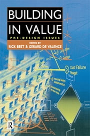 Building in Value: Pre-Design Issues ebook by Rick Best, Gerard de Valence