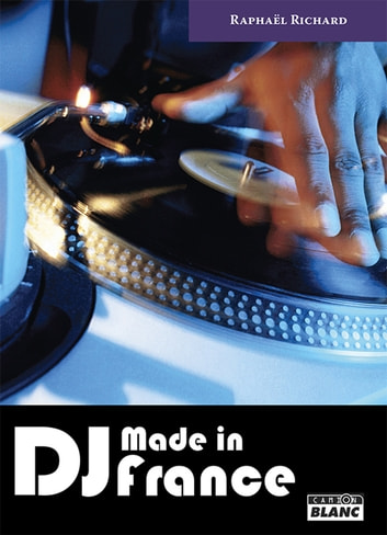 DJ - Made in France ebook by Raphaël Richard