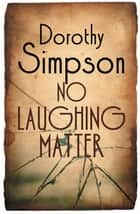 No Laughing Matter ebook by Dorothy Simpson