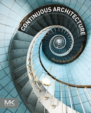 Continuous Architecture - Sustainable Architecture in an Agile and Cloud-Centric World ebook by Murat Erder,Pierre Pureur