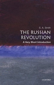 The Russian Revolution: A Very Short Introduction ebook by S. A. Smith