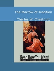 The Marrow Of Tradition ebook by Charles W. Chestnutt
