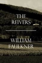 The Reivers ebook by William Faulkner