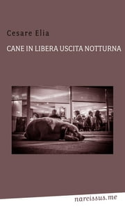Cane in libera uscita notturna ebook by Kobo.Web.Store.Products.Fields.ContributorFieldViewModel