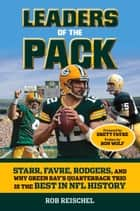 Leaders of the Pack ebook by Rob Reischel,Brett Favre,Ron Wolf