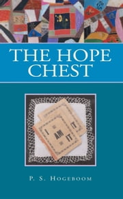 The Hope Chest ebook by P. S. Hogeboom