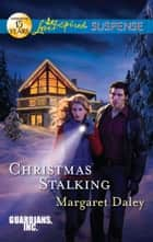 Christmas Stalking - Faith in the Face of Crime ebook by Margaret Daley