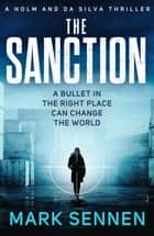 The Sanction - An explosive, twisting espionage thriller ebook by