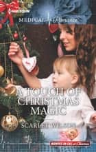 A Touch of Christmas Magic ebook by Scarlet Wilson