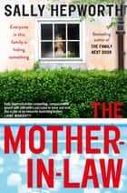 The Mother-in-Law ebook by Sally Hepworth