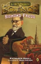 Sigmund Freud eBook by Kathleen Krull