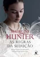 As regras da sedução ebook by Madeline Hunter