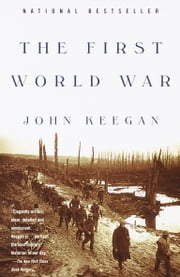 The First World War ebook by John Keegan
