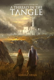 A Thread in the Tangle ebook by Sabrina Flynn