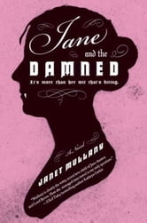 Jane and the Damned - A Novel ebook by Janet Mullany