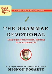 The Grammar Devotional - Daily Tips for Successful Writing from Grammar Girl (TM) 電子書 by Mignon Fogarty
