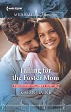 Falling for the Foster Mom ebook by Karin Baine