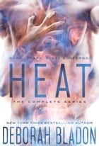 HEAT - The Complete Series ebook by Deborah Bladon