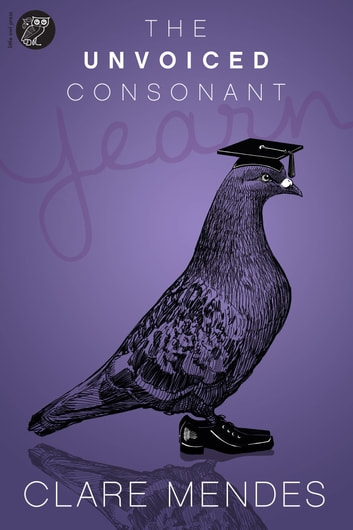 The Unvoiced Consonant ebook by Clare Mendes
