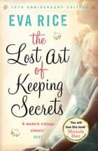 The Lost Art of Keeping Secrets ebook by Eva Rice