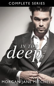 In Too Deep - The Complete Table 21 Series - Table 21 ebook by Morgan Jane Mitchell