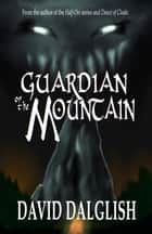 Guardian of the Mountain ebook by David Dalglish