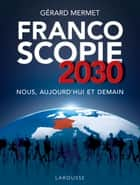 Francoscopie 2030 eBook by Gérard Mermet