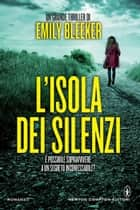 L'isola dei silenzi ebook by Emily Bleeker