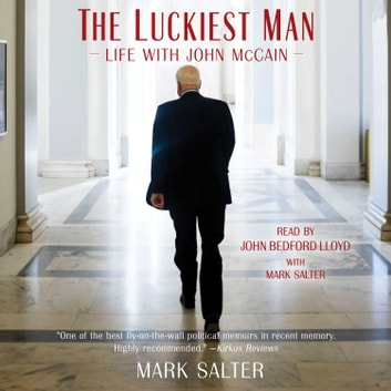 The Luckiest Man - Life with John McCain audiolibro by Mark Salter