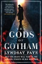 The Gods of Gotham eBook by Lyndsay Faye