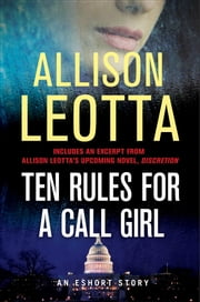 Ten Rules for a Call Girl - An eShort Story ebook by Allison Leotta