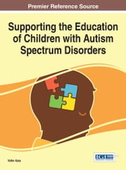 Supporting the Education of Children with Autism Spectrum Disorders ebook by Yefim Kats