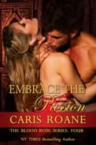 Embrace the Passion ebook by Caris Roane