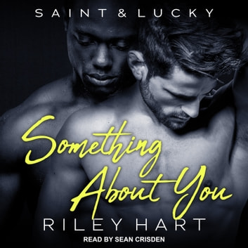 Something About You audiobook by Riley Hart