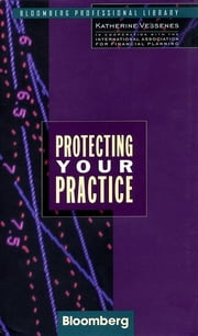 Protecting Your Practice ebook by Katherine Vessenes