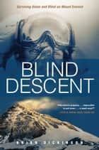 Blind Descent ebook by Brian Dickinson