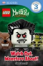 LEGO® Monster Fighters Watch Out, Monsters About! ebook by Simon Beecroft, DK