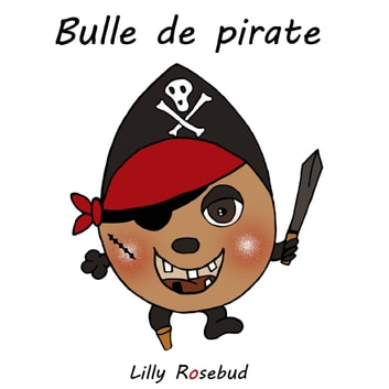 Bulle de pirate ebook by Lilly Rosebud