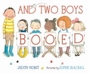 And Two Boys Booed ebook by Judith Viorst,Sophie Blackall